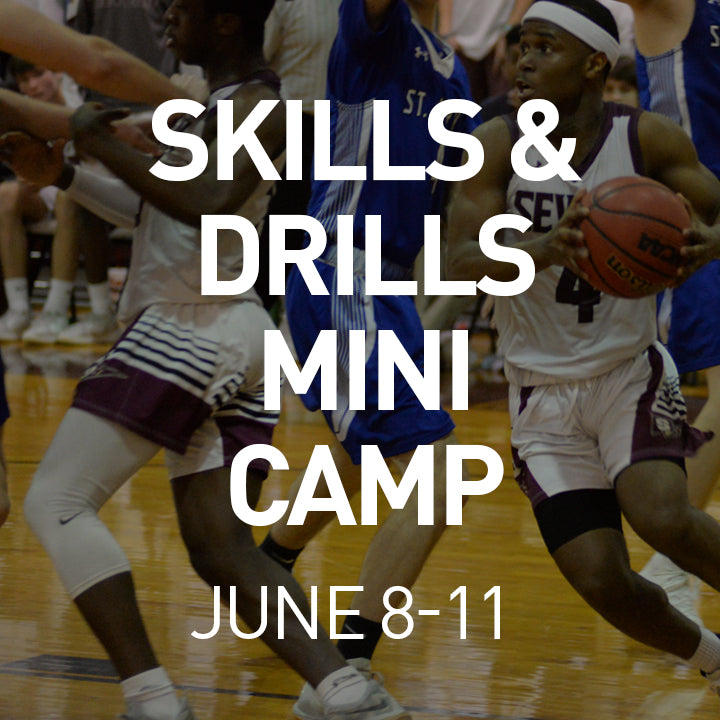 Skills and Drills Mini Camp - June 8-11