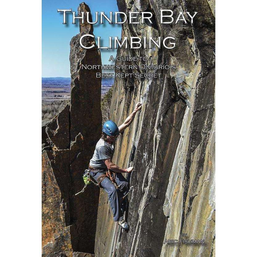 Thunder Bay Climbing - A Guide to Northwestern Ontario's Best Kept Secret,EQUIPMENTTRADESBOOKS,GEAR UP,Gear Up For Outdoors,