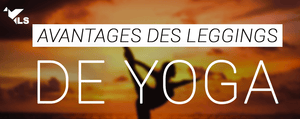 Les Avantage Surprenants des Leggings Yoga