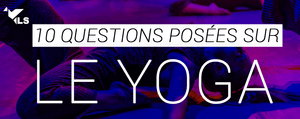 10 Questions sur le Yoga