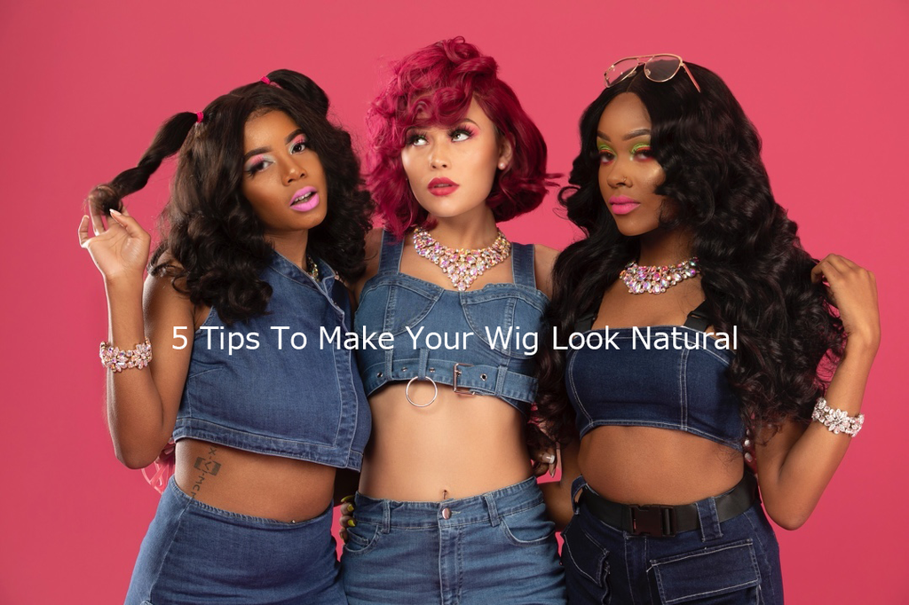 5 Tips To Make Your Wig Look Natural