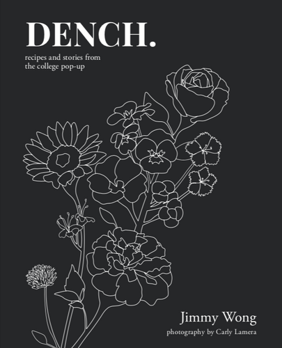 DENCH. recipes and stories from the college pop-up