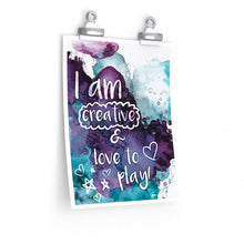 I Am Creative & Love To Play Affirmation Poster