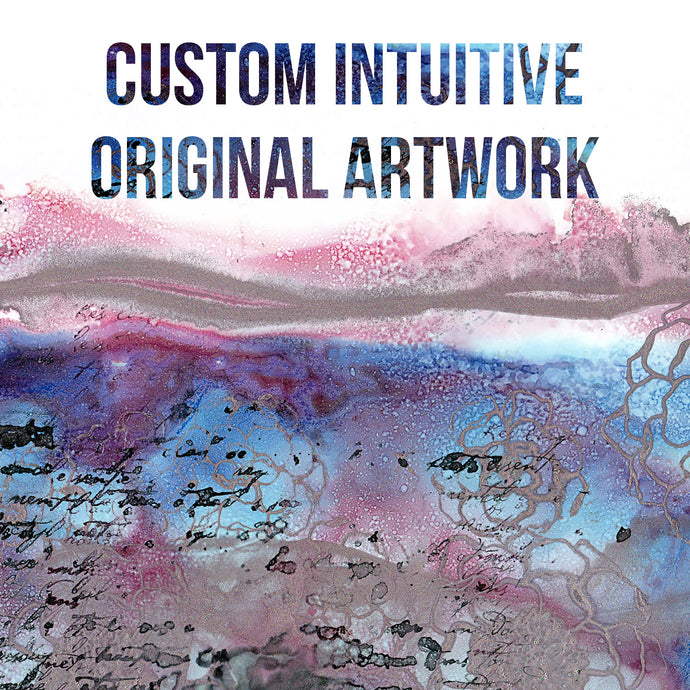 Custom Intuitive Original Artwork