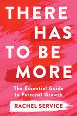 there-has-to-be-more-essential-guide-to-personal-growth-rachel-service