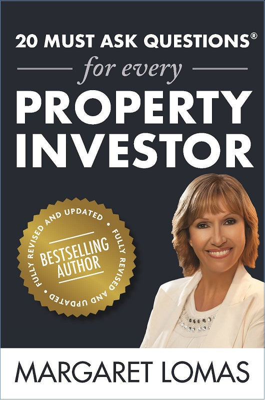 20 Must Ask Questions for every Property Investor <br><i><small> by Margaret Lomas </i> </small>
