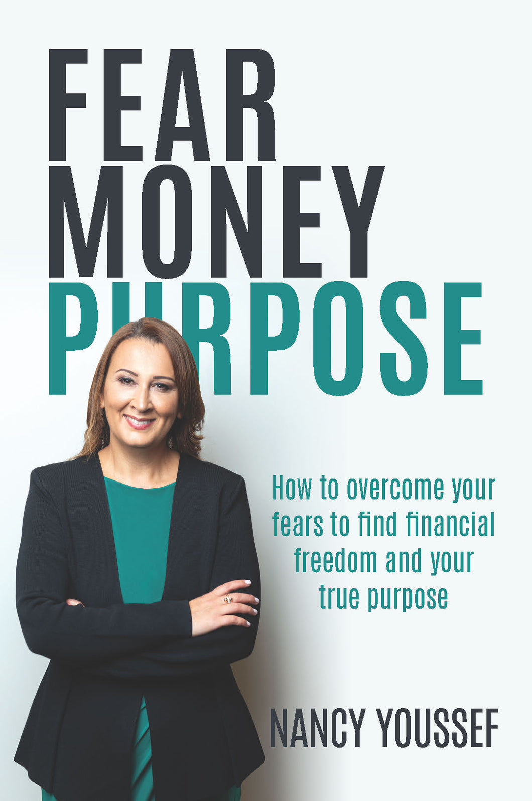 Fear Money Purpose<br><i><small>by Nancy Youssef </i> </small>
