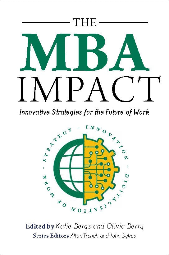 The MBA Impact <br><i><small> edited by Katie Bergs and Olivia Berry </i> </small>