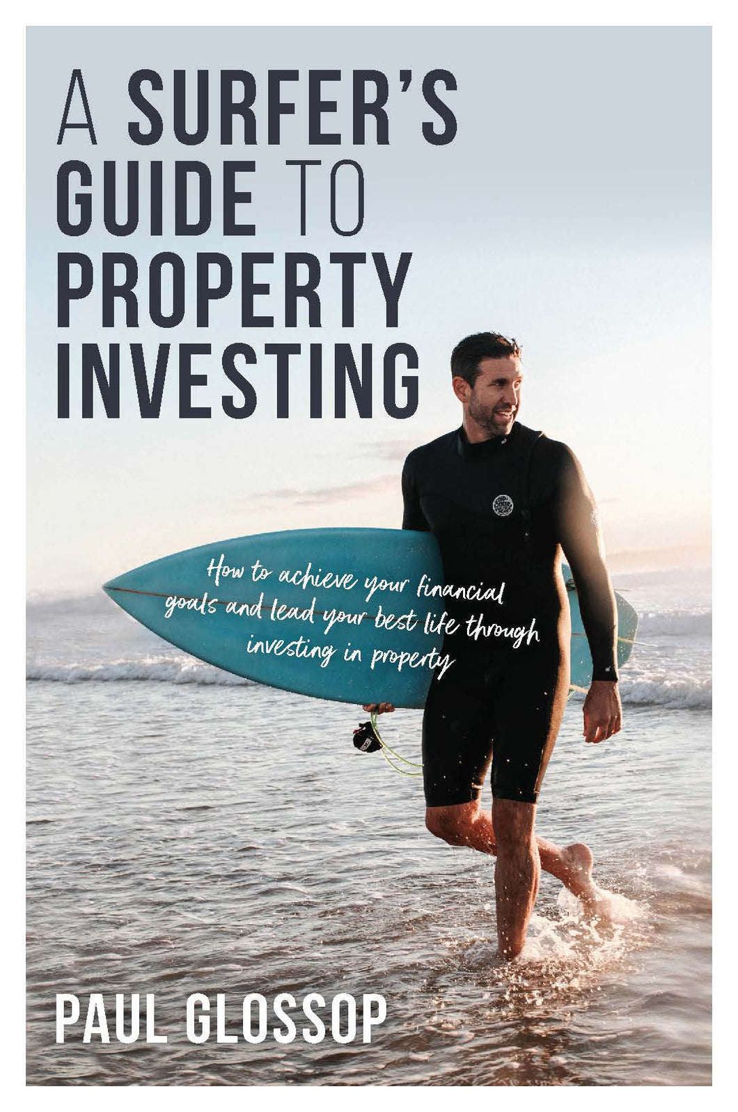 The book cover of A Surfer's Guide to Property Investing by Paul Glossop