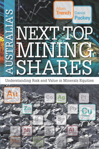 Australia's Next Top Mining Shares<br><i><small>by Dr Allan Trench & Dr Dan Packey</i></small>