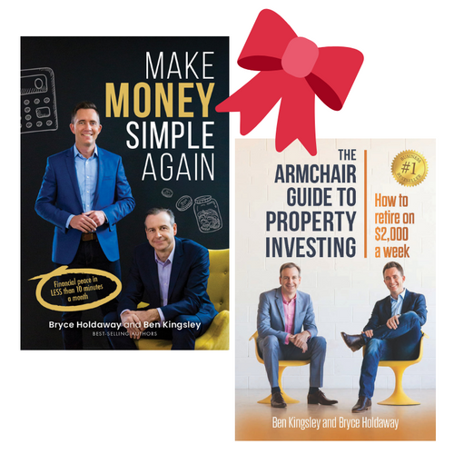 Make Money Simple Again by Ben Kingsley and Bryce Holdaway and The Armchair Guide to Property Investing