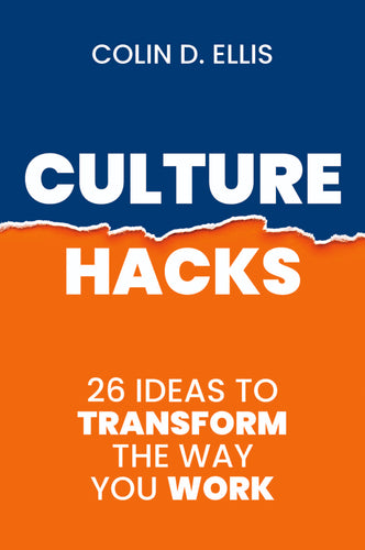Culture Hacks <br><i><small> by Colin D. Ellis </i></small>