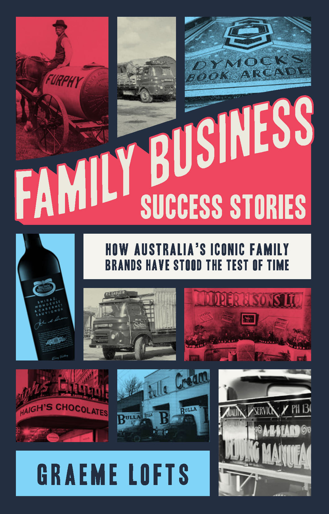 Family Business Success Stories<br><i><small> by Graeme Lofts </i> </small>