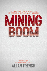 Business book cover for Mining Boom by Dr Allan Trench