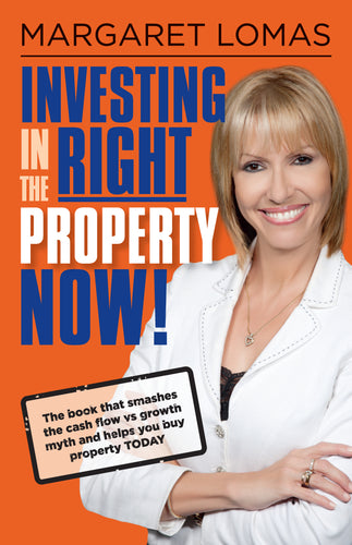 Property book cover for Investing in the Right Property Now by Margaret Lomas