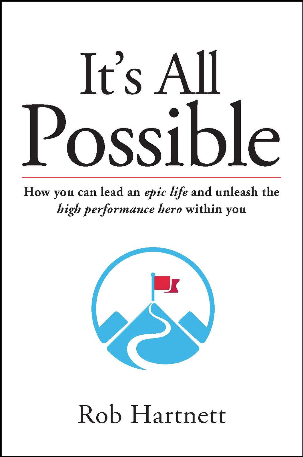 The business book cover of It's All Possible by Rob Hartnett