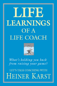 Business book cover for Life Learnings of a Life Coach by Heiner Karst