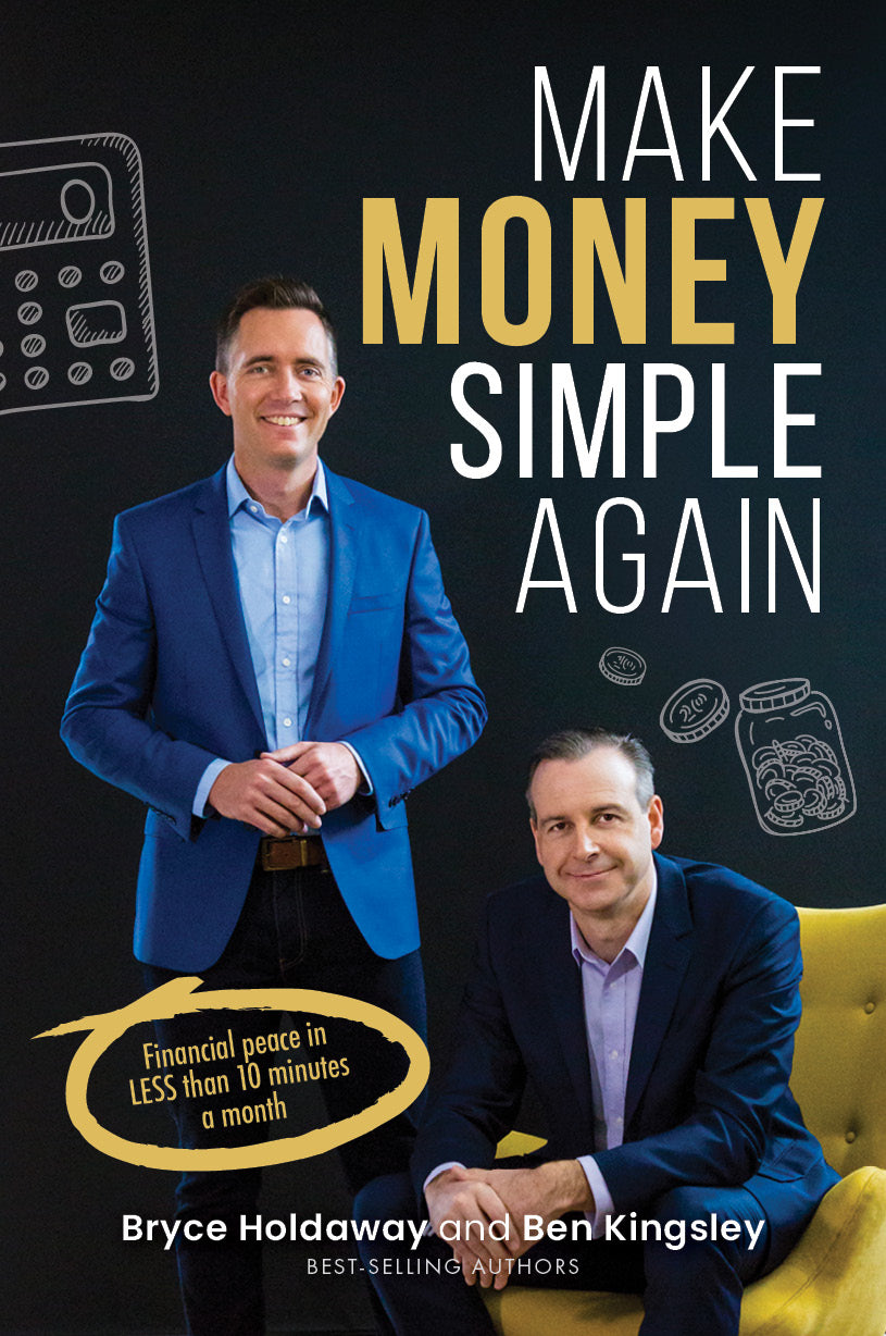 Make Money Simple Again by Ben Kingsley and Bryce Holdaway