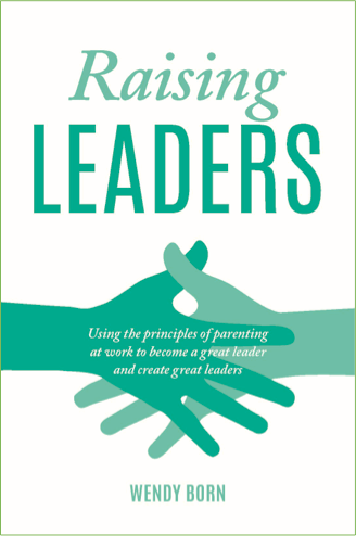 Raising Leaders <br><i><small> by Wendy Born </i> </small>