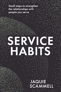 Service Habits <br><i><small> by Jaquie Scammell</i> </small>
