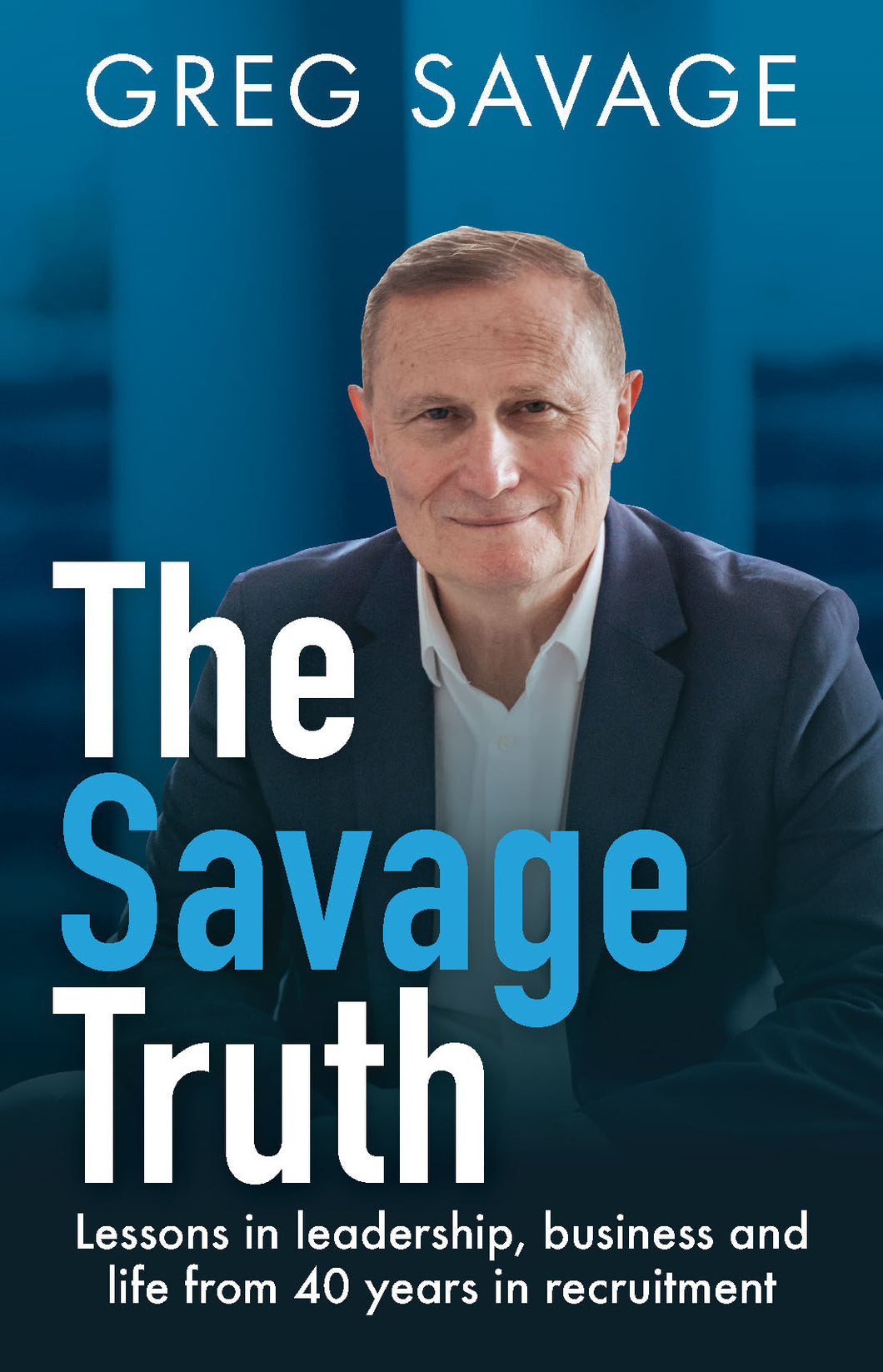 The Savage Truth<br><i><small> by Greg Savage </i> </small>