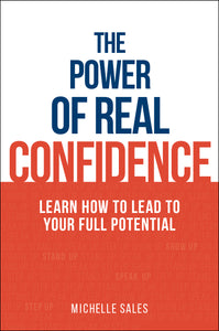 Business book cover for The Power of Real Confidence by Michelle Sales
