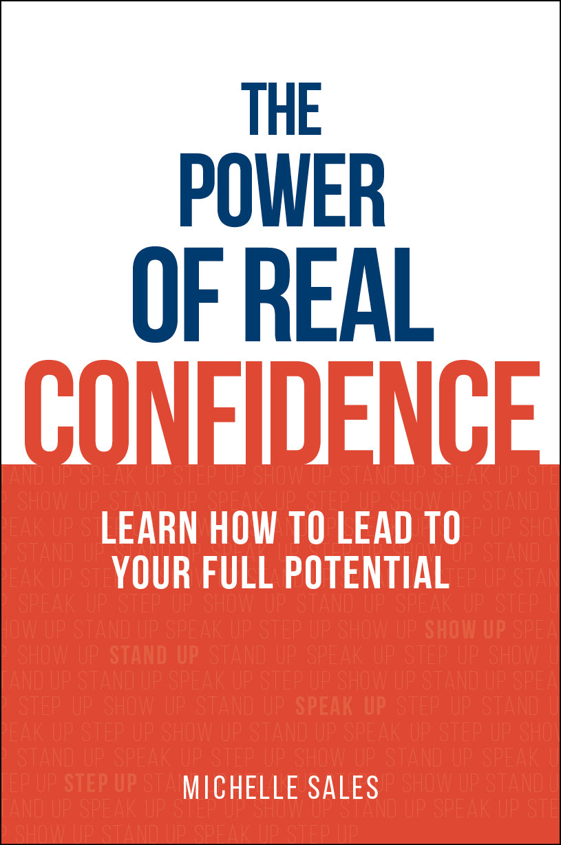 the power of real confidence by michelle sales major street publishing