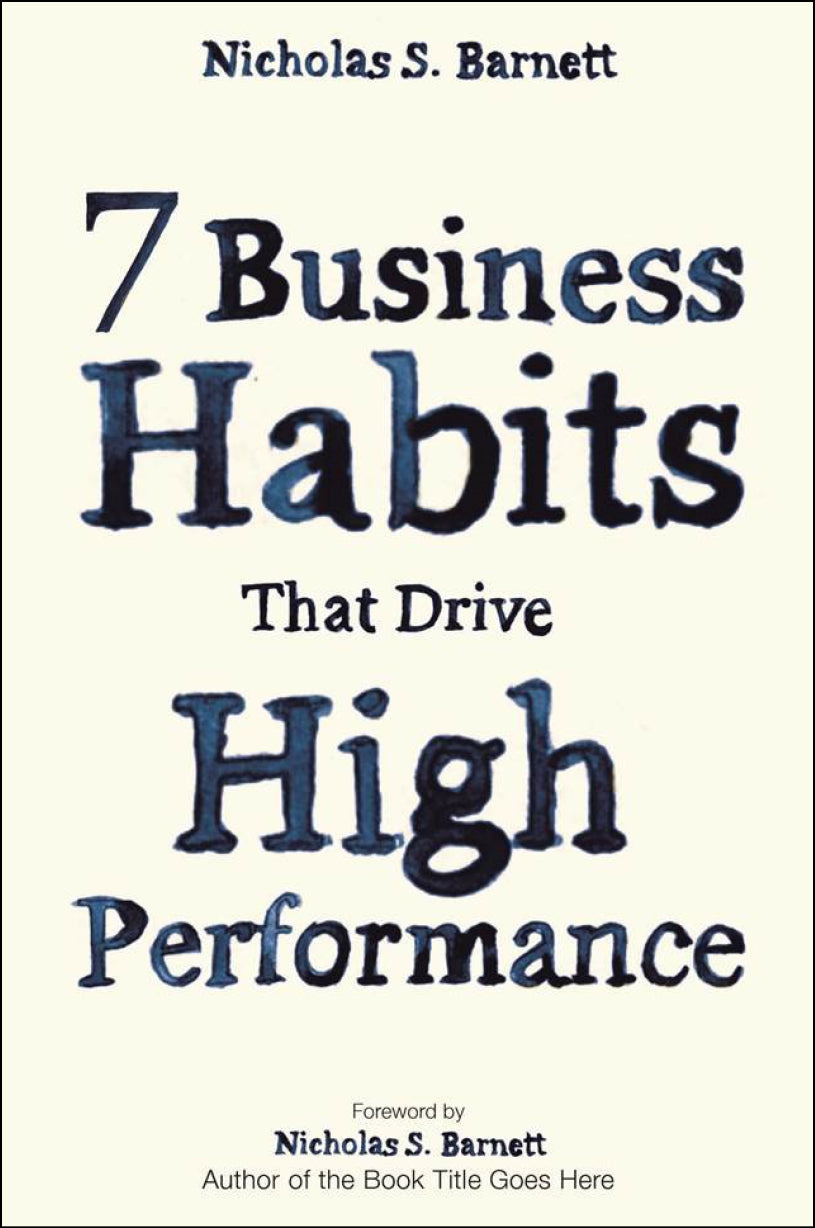 The business book cover of 7 Business Habits that Drive High Performance by Nicholas Barnett