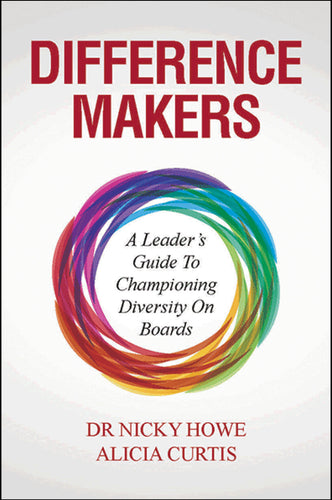 Business book cover for Difference Makers by Dr Nicky Howe and Alicia Curtis