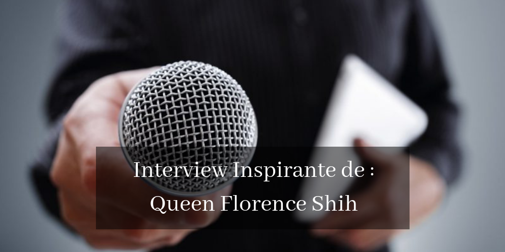 Interview de Florence Shih