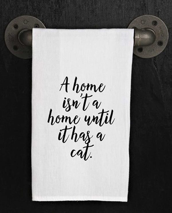 Second Nature By Hand TWL188 A Home Isn't Towel this white cotton towel has a saying about cats