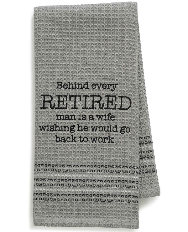 Mona B MH-183 Go To Work Dishtowel grey cotton dish towel with funny saying about retirement