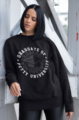 Graduate of Petty University - Sweatshirt