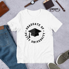 Load image into Gallery viewer, Graduate of Petty University - Short-Sleeve Unisex T-Shirt