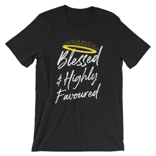 Blessed & Highly Favoured - Short Sleeve T-Shirt