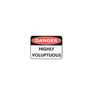 Danger Highly Voluptuous Sign - Premium Matte Waterproof Bubble-Free Vinyl Decal Laptop Sticker