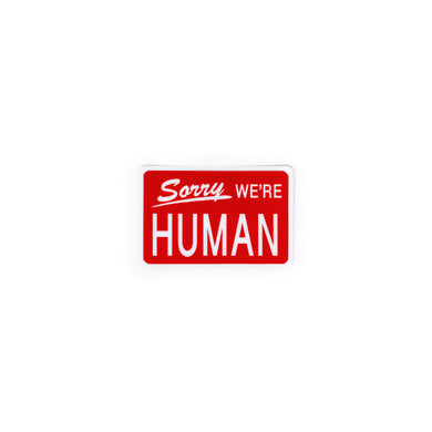 Sorry We're Human Sign Stickers