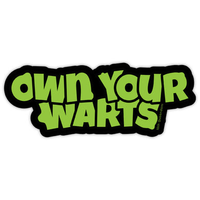 Own Your Warts - Premium Matte Waterproof Bubble-Free Vinyl Decal Laptop Sticker
