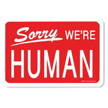 "Load image into Gallery viewer, 10th Queendom ""Sorry We're Human"" Sticker [Premium Matte Waterproof Bubble-Free Vinyl]"