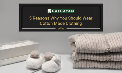 5 Reasons Why You Should Wear Cotton Made Clothing