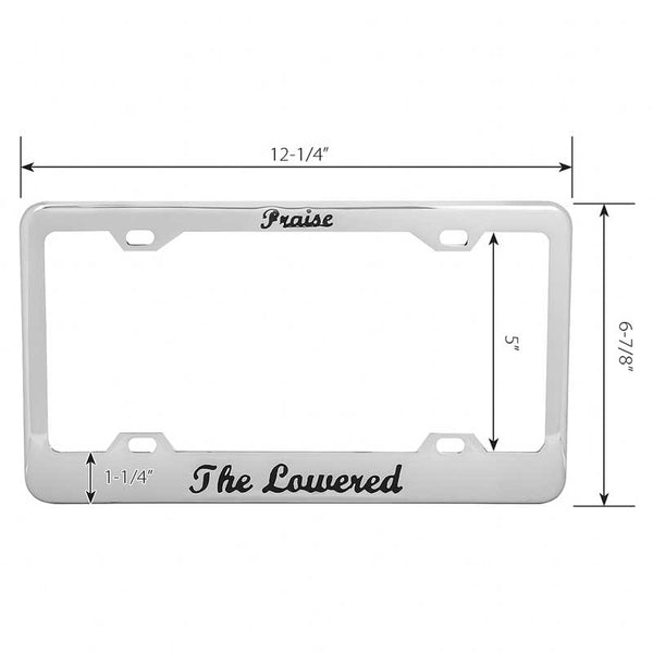 Praise The Lowered License Plate Frames