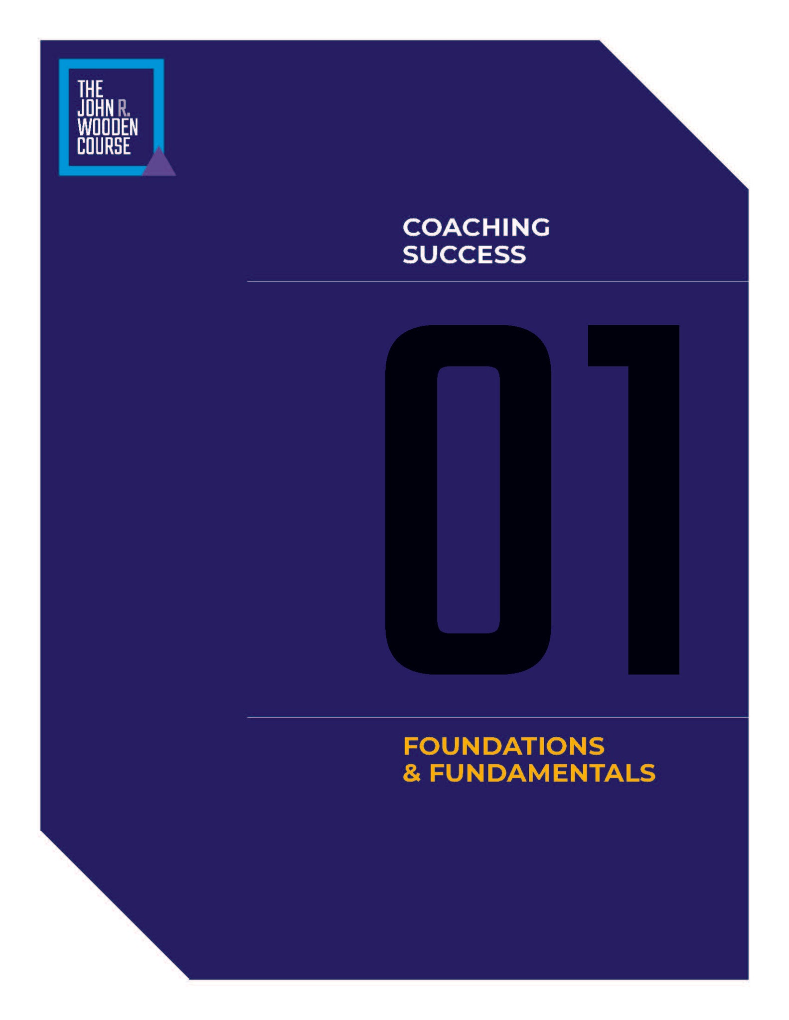 John Wooden's Coaching Course - Foundations and Fundamentals