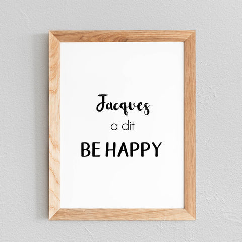 POSTER 'JACQUES A DIT, BE HAPPY' - SEVEN PAPER
