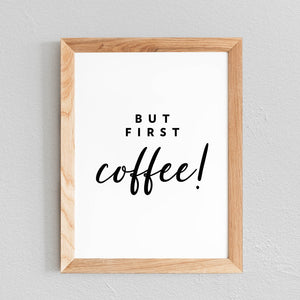 POSTER 'BUT FIRST COFFEE' - SEVEN PAPER