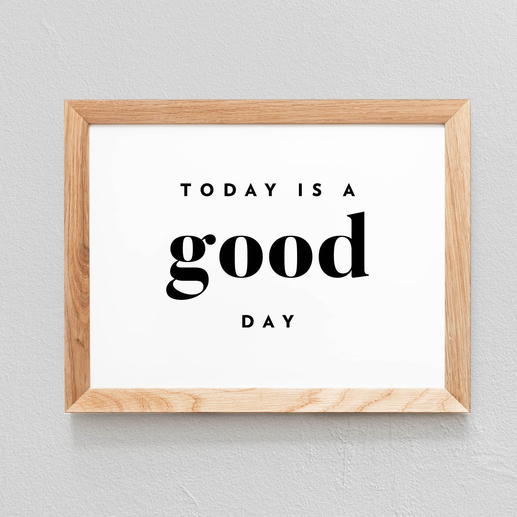 POSTER 'TODAY IS A GOOD DAY' - SEVEN PAPER
