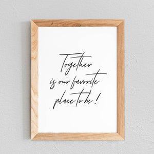 POSTER 'TOGETHER IS OUR FAVORITE PLACE TO BE' - SEVEN PAPER