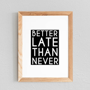 POSTER 'BETTER LATE THAN NEVER' - SEVEN PAPER