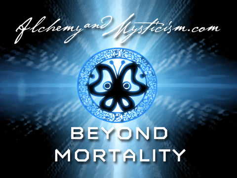 Beyond Mortality: Alchemy of Eternal Life (Multimedia Download)