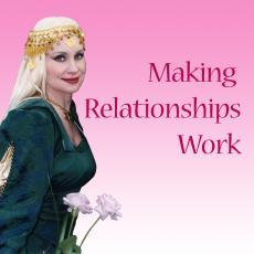 Making Your Relationships Work (MP3 Download)