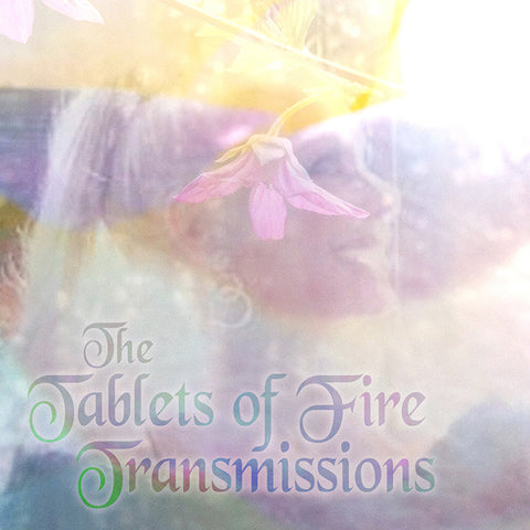 The Tablets of Fire Transmissions